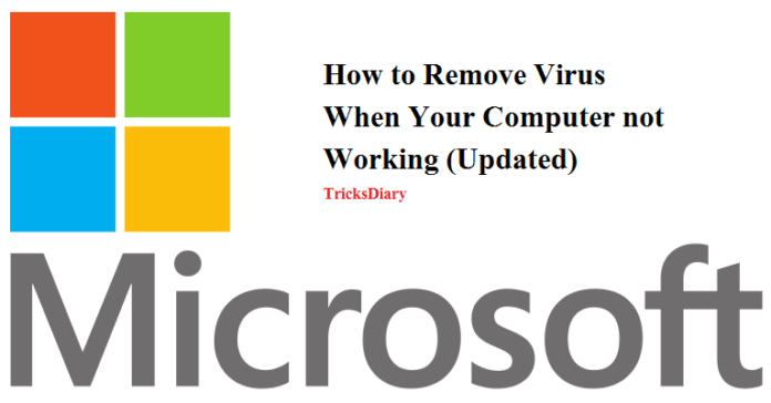 How to Remove Virus When Your Computer not Working (Updated)